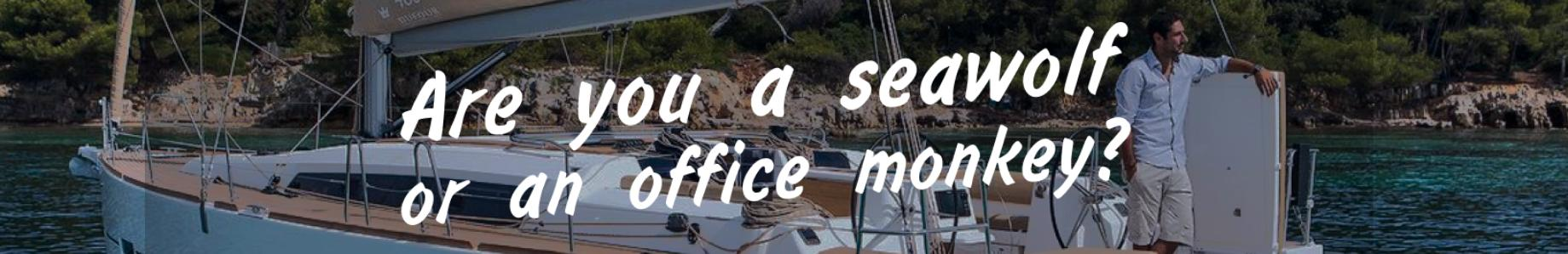 Are you a seawolf or an office monkey?